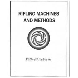 Rifling Machines and Methods Book - Clifford F. LaBounty