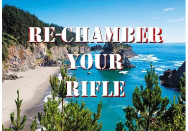 Re-Chamber Your Rifle
